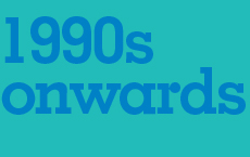 1990s onwards
