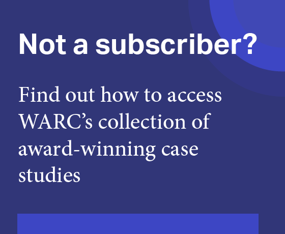Not a subscriber? Find out how to access WARC's 10,000+ award-winning case studies